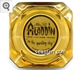 Milton Prell's Aladdin, Hotel / Las Vegas, / Nevada, ''on the sparkling strip'', Phone: 736-0111 - Brown on white imprint Glass Ashtray