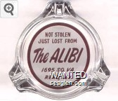 Not Stolen, Just Lost From The Alibi, 1695 SO. VA., Reno, Nev. - Red on white imprint Glass Ashtray