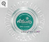 Every Player's Paradise, Atlantis Casino Resort, (800) 723-6500 Reno, Nevada - Clear through green imprint Glass Ashtray