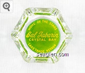 Home of the Stars, Bal Tabarin, Crystal Bay, Lake Tahoe, Nevada - Yellow on green imprint Glass Ashtray