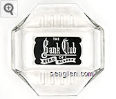 The Bank Club of Reno Nevada - White on black imprint Glass Ashtray