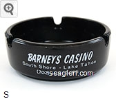 Barney's Casino, South Shore - Lake Tahoe (702) 588-2455 - White imprint Glass Ashtray