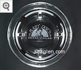 Baby Doe's Silver Dollar Casino - White imprint Glass Ashtray