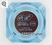 Bill & Effie's Truck Stop, Hiway 40, Verdi, Nevada - White on red imprint Glass Ashtray