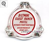 Biltmore Guest Ranch Motel, Nevada's Finest Guest Ranch, 6155 So. Virginia St., Reno, Nev. - Red on white imprint Glass Ashtray