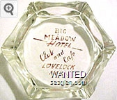 Big Meadow Hotel, Club and Cafe, Lovelock, Nev. - Red imprint Glass Ashtray