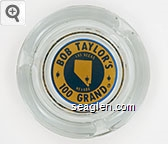 Bob Taylor's 100 Grand, Las Vegas, Nevada - Blue on yellow imprint Glass Ashtray