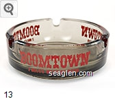 Boomtown, 7 Miles West of Reno - Red imprint Glass Ashtray