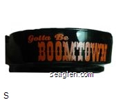 Gotta Be Boomtown - Red imprint Glass Ashtray