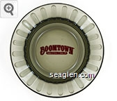 Boomtown, Casino & Hotel * Reno, NV - Red imprint Glass Ashtray