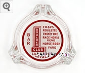 Bar, Craps - Roulette - Twenty One - Race Horse Keno - Horse Book - Faro, Las Vegas Nevada - Red on white imprint Glass Ashtray