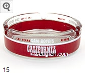 Las Vegas, Nevada, Sam Boyd's California Hotel and Casino - Red and white imprint Glass Ashtray