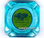 Crystal Bay Club, Dining Dancing Gaming, Crystal Bay Club, Lake Tahoe Nevada - Blue on yellow imprint Glass Ashtray
