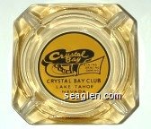 Crystal Bay Club, Dining Dancing Gaming, Crystal Bay Club, Lake Tahoe Nevada - Black on yellow imprint Glass Ashtray