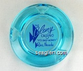 The Colony Casino ''It's Only Money'' Reno, Nevada - Blue on white imprint Glass Ashtray