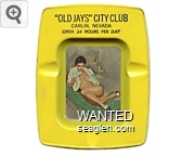 ''Old Jays'' City Club, Carlin, Nevada, Open 24 Hours Per Day - Black imprint Metal Ashtray