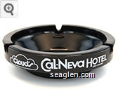 Cloud's Cal-Neva Hotel and Casino, North Lake Tahoe, (702) 832-4000 - White imprint Glass Ashtray