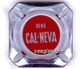 Reno, Cal-Neva - Red on white imprint Glass Ashtray