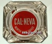 Cal-Neva, North Lake Tahoe - White on red imprint Glass Ashtray