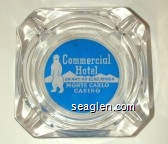 Commercial Hotel on Hwy. 40 - Elko, Nevada, Monte Carlo Casino - Blue on white imprint Glass Ashtray