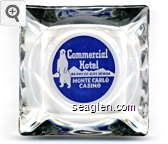 Commercial Hotel, On Hwy. 40 - Elko, Nevada, Monte Carlo Casino - Blue and white imprint Glass Ashtray