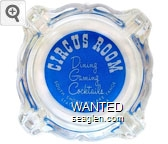 Circus Room, Dining, Gaming, Cocktails, South Shore of Lake Tahoe, State Line, Nevada - White on blue imprint Glass Ashtray