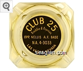 Club 25, Freddie & Frances, Opp. Nellis A.F. Base, NA 4-3033, Las Vegas Nevada - Yellow on black imprint Glass Ashtray