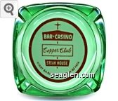 Bar - Casino, Copper Club, Steak House Highway 8A - Battle Mountain - Nevada - Red on white imprint Glass Ashtray