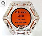 Cal-Vada Lodge, Lake Tahoe, Crystal Bay Nevada - Black on orange imprint Glass Ashtray