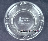 Double Down Saloon & Casino, La Center, WA - Etched imprint Glass Ashtray