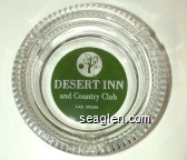 Desert Inn and Country Club, Las Vegas - White on green imprint Glass Ashtray
