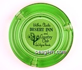 Wilbur Clark's Desert Inn and Country Club, Las Vegas, Nevada - Green on white imprint Glass Ashtray