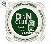 D & N Club, Sparks, Nev. - White on green imprint Glass Ashtray
