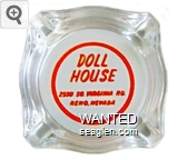 Doll House, 2550 So. Virginia Rd., Reno, Nevada - Red imprint Glass Ashtray