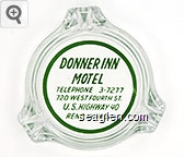 Donner Inn Motel, Telephone 3-7277, 720 West Fourth St., U.S. Highway 40, Reno, Nevada - Green imprint Glass Ashtray