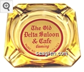 The Old Delta Saloon & Cafe, Gaming, Phone 931, Virginia City, Nev. - Red on white imprint Glass Ashtray