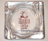 Eagle Bar, Deadwood - Red imprint Glass Ashtray