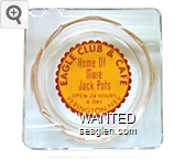 Eagle Club & Cafe, Home of More Jack Pots, Open 24 Hours A Day, Yerington, Nev. - Red on yellow imprint Glass Ashtray