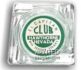 El Capitan Club Hawthorne Nevada, Big Tender Steaks - Green on white imprint Glass Ashtray