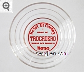 Hotel El Cortez, Home of Trocadero, Where Life Begins in Reno - Red imprint Glass Ashtray