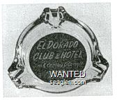 El Dorado Club & Hotel, Jim & Charley O'Carroll, Elko, Nevada - Yellow on green imprint Glass Ashtray