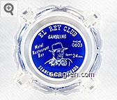El Rey Club, Gambling, Phone 0603, Motel, Restaurant, Bar, Open 24 Hrs. Searchlight, Nevada - White on blue imprint Glass Ashtray