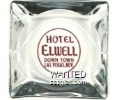 Hotel Elwell, Down Town Las Vegas, Nev. - Red imprint Glass Ashtray