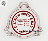 El Rancho Motels & Bar, 3310 So. Virginia Rd., 777 East Fourth, Phones 2-8565, 3-1031, Reno - Red imprint Glass Ashtray