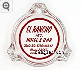El Rancho Inc., Motel & Bar, 3310 So. Virginia St., Phone 2-8565, Reno, Nevada - Red imprint Glass Ashtray