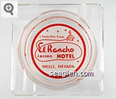 I Stole This From El Rancho Casino Hotel, Wells, Nevada - Red on white imprint Glass Ashtray