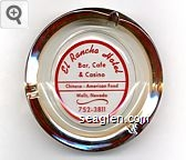El Rancho Hotel, Bar, Cafe & Casino, Chinese - American Food, Wells, Nevada 752-3811 - Red imprint Glass Ashtray