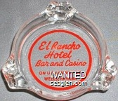 El Rancho Hotel, Bar and Casino, On U.S. Highway 40, Wells, Nevada - Red imprint Glass Ashtray