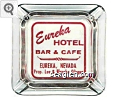 Eureka Hotel Bar & Cafe, Eureka, Nevada, Prop. Lee & Blanche Olinger - Red imprint Glass Ashtray