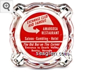 Exchange Club and Famous Amargosa Restaurant, Saloon - Gambling - Hotel, The Old Bar on The Corner, Entrance  to Death Valley, Beatty, Nevada - Red and white imprint Glass Ashtray